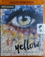 Yellow written by Megan Jacobson performed by Marny Kennedy on MP3 CD (Unabridged)