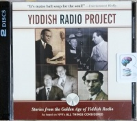 Yiddish Radio Project written by NPR performed by Scott Simon, Carl Reiner, Eli Wallach and Jerry Stiller on CD (Abridged)