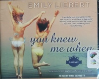You Knew Me When written by Emily Liebert performed by Erin Bennett on CD (Unabridged)