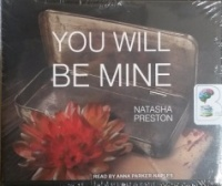 You Will Be Mine written by Natasha Preston performed by Anna Parker-Naples on CD (Unabridged)