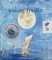 Young Fredle written by Cynthia Voigt performed by Wendy Carter on CD (Unabridged)