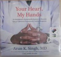 Your Heart, My Hands written by Arun K. Singh MD performed by Shridhar Solanki on CD (Unabridged)