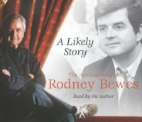 A Likely Story written by Rodney Bewes performed by Rodney Bewes on CD (Abridged)