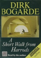 A Short Walk from Harrods written by Dirk Bogarde performed by Dirk Bogarde on Cassette (Unabridged)