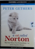 A Cat Called Norton - The True Story of an Extraordinary Cat and It's Imperfect Human written by Peter Gethers performed by Jeff Harding on Cassette (Unabridged)