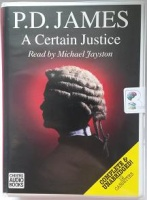 A Certain Justice written by P.D. James performed by Michael Jayston on Cassette (Unabridged)