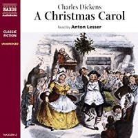 A Christmas Carol written by Charles Dickens performed by Anton Lesser on CD (Unabridged)