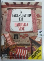 A Dark-Adapted Eye written by Ruth Rendell as Barbara Vine performed by Harriet Walter on Cassette (Unabridged)