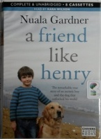 A Friend Like Henry written by Nuala Gardner performed by Kara Wilson on Cassette (Unabridged)