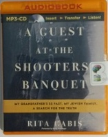 A Guest at the Shooters Banquet written by Rita Gabis performed by Romy Nordlinger on MP3 CD (Unabridged)