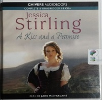 A Kiss and a Promise written by Jessica Stirling performed by Jane MacFarlane on CD (Unabridged)