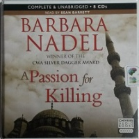 A Passion for Killing written by Barbara Nadel performed by Sean Barrett on CD (Unabridged)