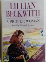 A Proper Woman written by Lillian Beckwith performed by Hannah Gordon on Cassette (Unabridged)