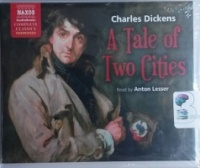 A Tale of Two Cities written by Charles Dickens performed by Anton Lesser on CD (Unabridged)