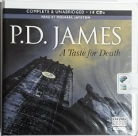 A Taste for Death written by P.D. James performed by Michael Jayston on CD (Unabridged)