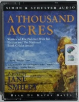 A Thousand Acres written by Jane Smiley performed by Kathy Bates on Cassette (Abridged)