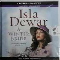 A Winter Bride written by Isla Dewar performed by Jane MacFarlane on CD (Unabridged)