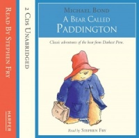 A Bear Called Paddington written by Michael Bond performed by Stephen Fry on CD (Unabridged)