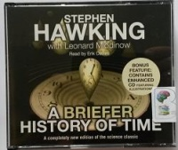 A Briefer History of Time written by Stephen Hawking with Leonard Mlodinow performed by Erik Davies on CD (Abridged)