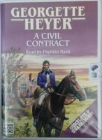 A Civil Contract written by Georgette Heyer performed by Phyllida Nash on Cassette (Unabridged)