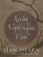 Across the Nightingale Floor written by Lian Hearn performed by Jamie Glover and Isla Blair on Cassette (Abridged)