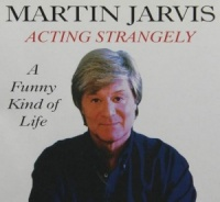 Acting Strangely written by Martin Jarvis performed by Martin Jarvis on Cassette (Abridged)