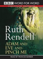 Adam and Eve and Pinch Me written by Ruth Rendell performed by Francis Barber on Cassette (Unabridged)