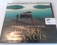 A Dark Devotion written by Clare Francis performed by Lindsay Duncan on CD (Abridged)