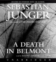 A Death in Belmont written by Sebastian Junger performed by Kevin Conway on CD (Unabridged)