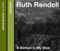 A Demon in My View written by Ruth Rendell performed by George Baker on CD (Abridged)