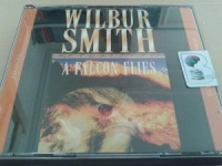 A Falcon Flies written by Wilbur Smith performed by Martin Jarvis on CD (Abridged)
