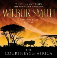 The Courtneys of Africa written by Wilbur Smith performed by Tim Pigott-Smith and Simon Vance on CD (Abridged)