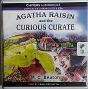 Agatha Raisin and the Curious Curate written by M.C. Beaton performed by Penelope Keith on CD (Unabridged)
