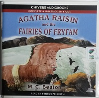 Agatha Raisin and the Fairies of Fryfam written by M.C. Beaton performed by Penelope Keith on CD (Unabridged)