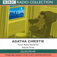 Three Radio Mysteries Volume Three written by Agatha Christie performed by BBC Full Cast Dramatisation on CD (Abridged)