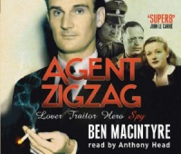 Agent Zigzag written by Ben Macintyre performed by Anthony Head on CD (Abridged)