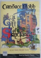 A Gift of Sanctuary written by Candace Robb performed by Stephen Thorne on Cassette (Unabridged)