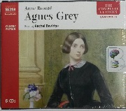 Agnes Grey written by Anne Bronte performed by Rachel Bavidge on CD (Unabridged)
