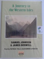 A Journey to the Western Isles written by Samuel Johnson and James Boswell performed by Patrick Tull and Alexander Spencer on Cassette (Unabridged)