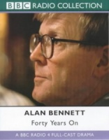 Forty Years On written by Alan Bennett performed by BBC Radio Drama on Cassette (Abridged)