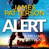 Alert written by James Patterson and Michael Ledwidge performed by Danny Mastrogiorgio and Henry Leyva on CD (Unabridged)