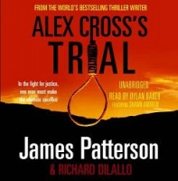 Alex Cross's Trial written by James Patterson and Richard Dilallo performed by Dylan Baker and Shawn Andrew on CD (Unabridged)