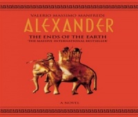 Alexander - The Ends of the Earth written by Valerio Massimo Manfredi performed by Derek Jacobi on CD (Abridged)