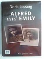 Alfred and Emily written by Doris Lessing performed by Frances Jeater on Cassette (Unabridged)