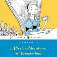 Alice's Adventures in Wonderland written by Lewis Carroll performed by Susan Jameson and James Saxon on CD (Abridged)