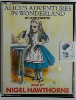 Alice's Adventures in Wonderland written by Lewis Carroll performed by Nigel Hawthorne on Cassette (Abridged)