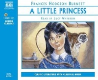 A Little Princess written by Frances Hodgson Burnett performed by Lucy Whybrow on CD (Abridged)