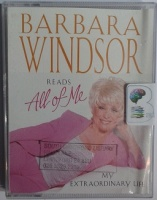 All of Me - My Extraordinary Life written by Barbara Windsor performed by Barbara Windsor and  on Cassette (Abridged)