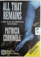 All That Remains written by Patricia Cornwell performed by Lorelei King on Cassette (Unabridged)