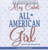 All American Girl written by Meg Cabot performed by Ariadne Meyers on CD (Unabridged)